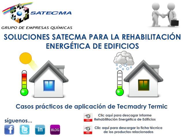 SOLUCIONES SATECMA PARA LA REHABILITACIÓN ENERGÉTICA DE EDIFICIOS - Casos prácticos de aplicación de Tecmadry Termic